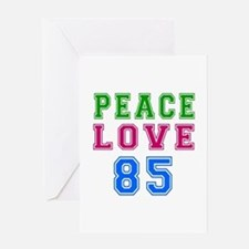 Peace Love 85 birthday designs Greeting Card