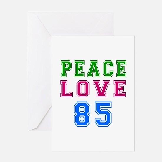Peace Love 85 birthday designs Greeting Card