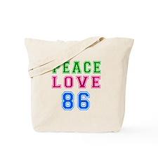 Peace Love 86 birthday designs Tote Bag