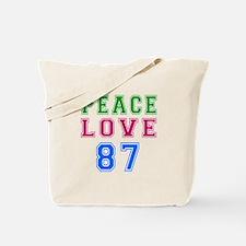 Peace Love 87 birthday designs Tote Bag