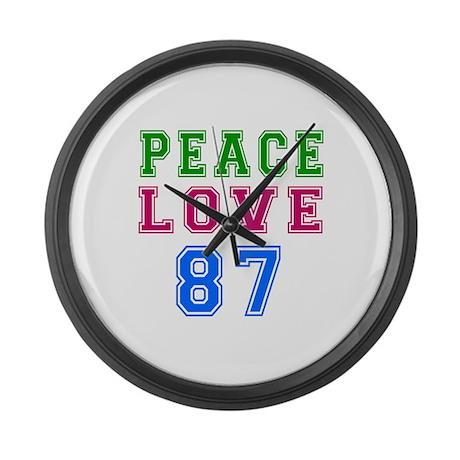 Peace Love 87 birthday designs Large Wall Clock