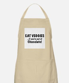 Eat Veggies...if you're out of Chocolate! Apron