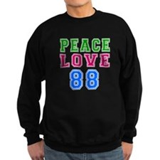 Peace Love 88 birthday designs Sweatshirt