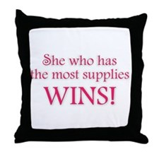 She Who Has the Most Supplies Throw Pillow