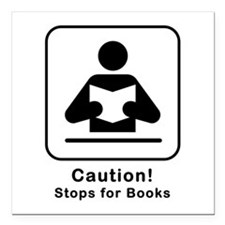 "Caution Stops for Books Square Car Magnet 3"" x 3"""