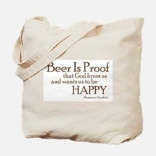Beer Is Proof Tote Bag