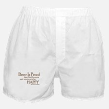 Beer Is Proof Boxer Shorts