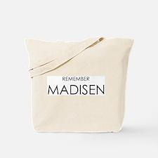 Remember Madisen Tote Bag