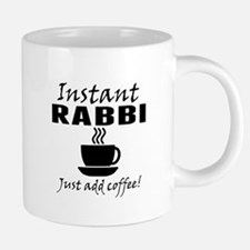 Instant Rabbi Just Add Coffee Mugs