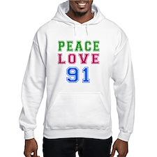 Peace Love 91 birthday designs Hoodie