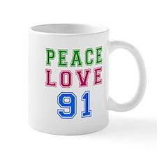 Peace Love 91 birthday designs Mug