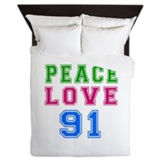 Peace Love 91 birthday designs Queen Duvet