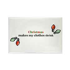 Christmas makes my clothes shrink Rectangle Magnet