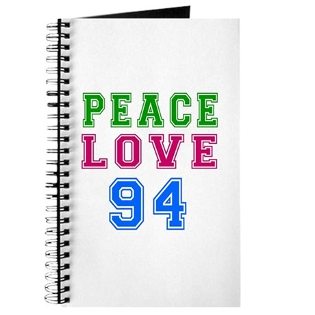 Peace Love 94 birthday designs Journal