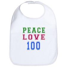 Peace Love 100 birthday designs Bib