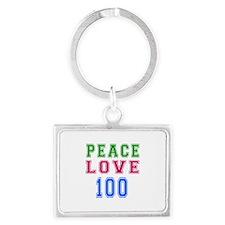 Peace Love 100 birthday designs Landscape Keychain