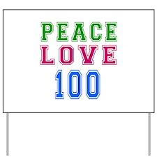 Peace Love 100 birthday designs Yard Sign