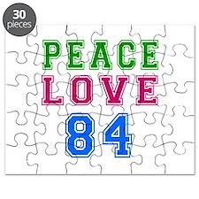 Peace Love 84 birthday designs Puzzle