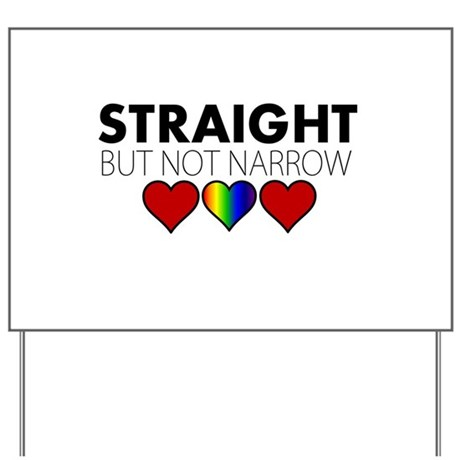 STRAIGHT but not narrow Yard Sign