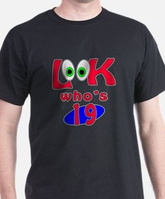 Look who's 19 ? T-Shirt