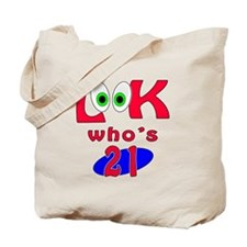 Look who's 21 ? Tote Bag