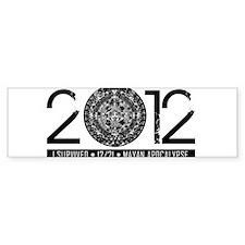 2012 - Myan Apocalypse Bumper Bumper Sticker