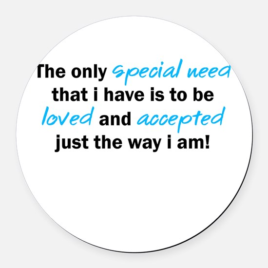 The only special need Round Car Magnet