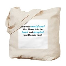 The only special need Tote Bag