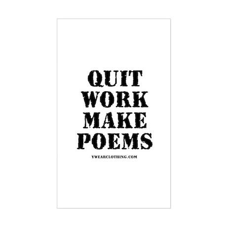 Quit Work, Make Poems Rectangle Sticker