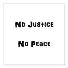 "No Justice No Peace Square Car Magnet 3"" x 3"""