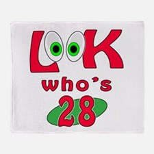 Look who's 28 ? Throw Blanket