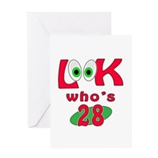 Look who's 28 ? Greeting Card