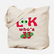 Look who's 33 ? Tote Bag