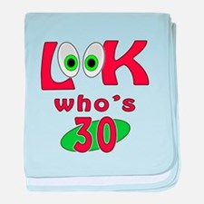 Look who's 30 ? baby blanket