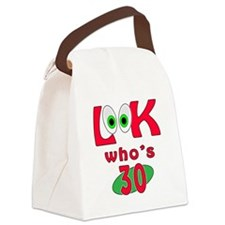 Look who's 30 ? Canvas Lunch Bag