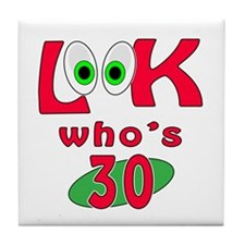 Look who's 30 ? Tile Coaster