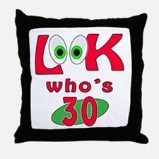 Look who's 30 ? Throw Pillow