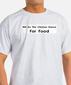Will Do The Chicken Dance For Ash Grey T-Shirt