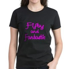 FIFTY AND FANTASTIC T-Shirt