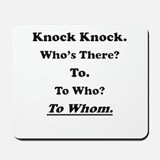To Whom Knock Knock Joke Mousepad