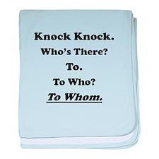 To Whom Knock Knock Joke baby blanket