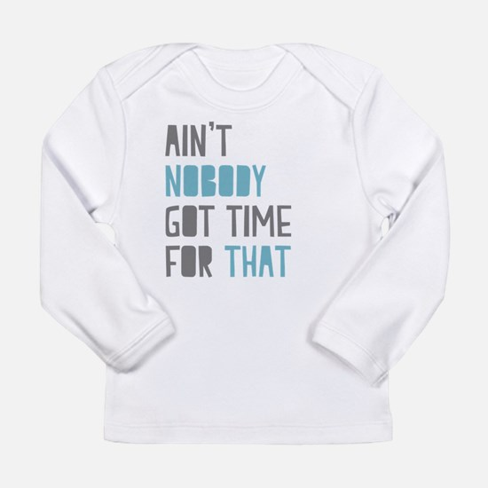 Aint Nobody Long Sleeve T-Shirt