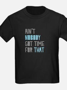 Aint Nobody T-Shirt