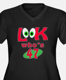 Look who's 47 ? Women's Plus Size V-Neck Dark T-Sh