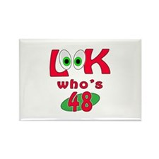 Look who's 48 ? Rectangle Magnet