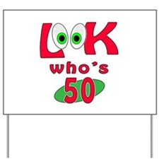 Look who's 50 ? Yard Sign