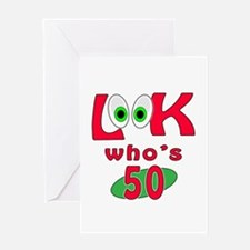 Look who's 50 ? Greeting Card