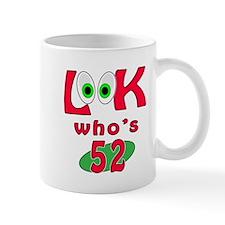 Look who's 52 ? Mug