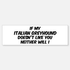 If my Italian Greyhound Bumper Bumper Bumper Sticker