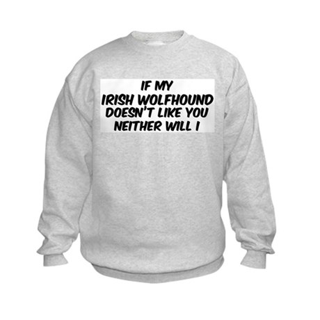 If my Irish Wolfhound Kids Sweatshirt